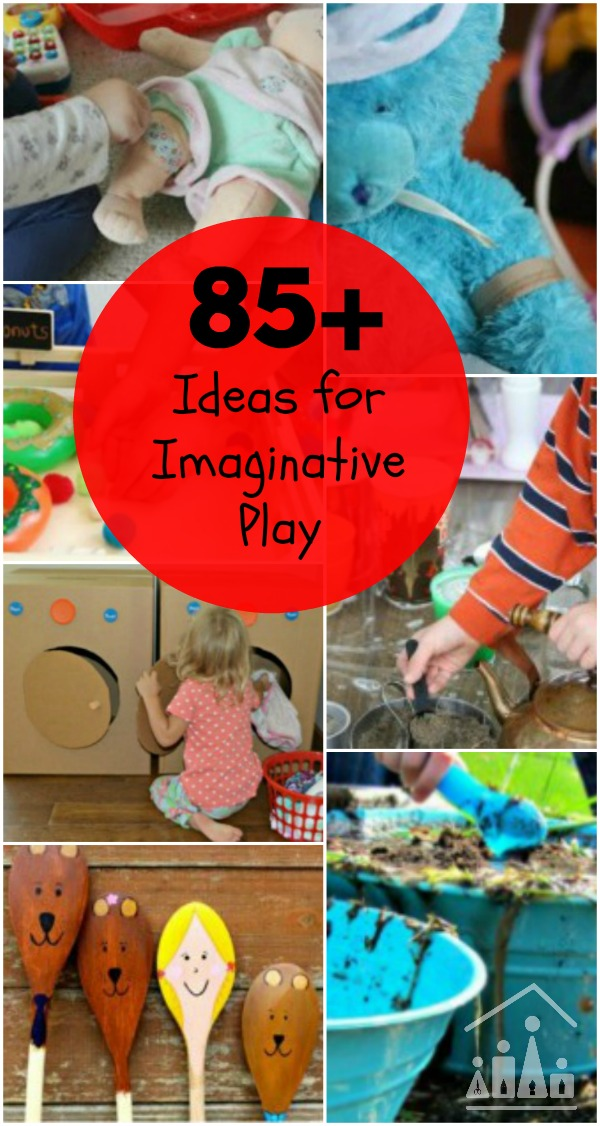 85 Imaginative play ideas for kids