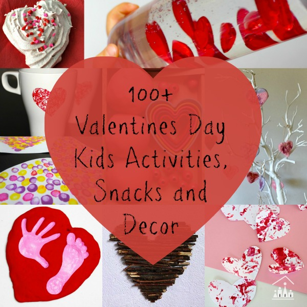 valentines day kids activities snacks and decor