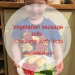 Cooking with Kids Vegetarian Sausage Rolls