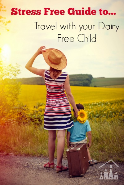 Stress Free Guide to Travel with your Dairy Free Child