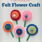 Fantastic Felt Flower Craft