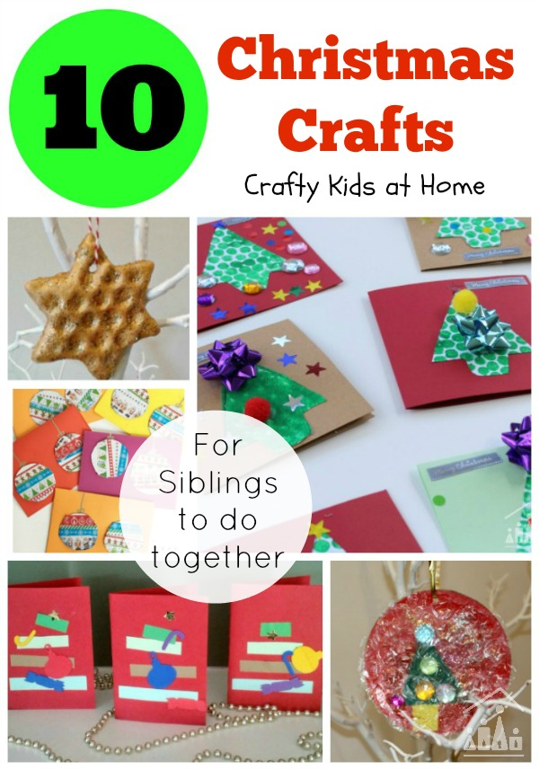 10 Christmas Crafts for Siblings to do together